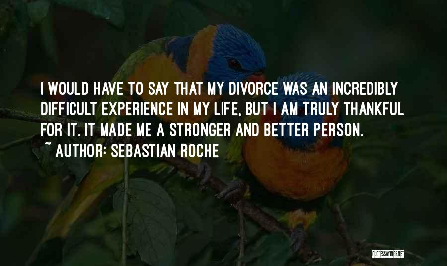 Thankful In Life Quotes By Sebastian Roche