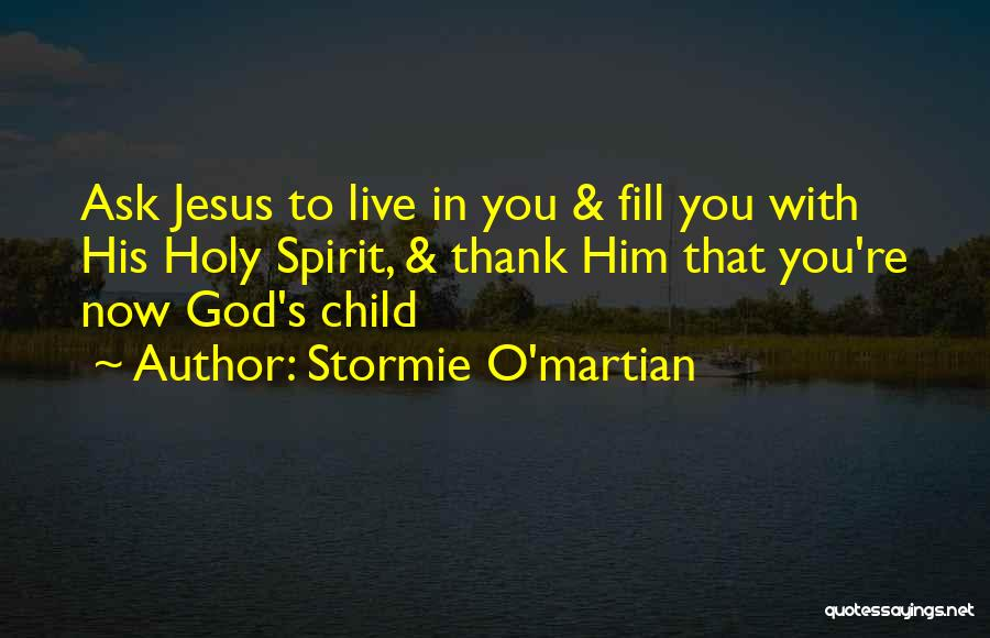 Thankful In Life Quotes By Stormie O'martian