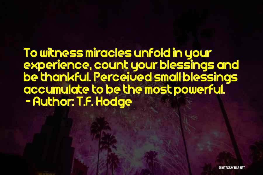 Thankful In Life Quotes By T.F. Hodge