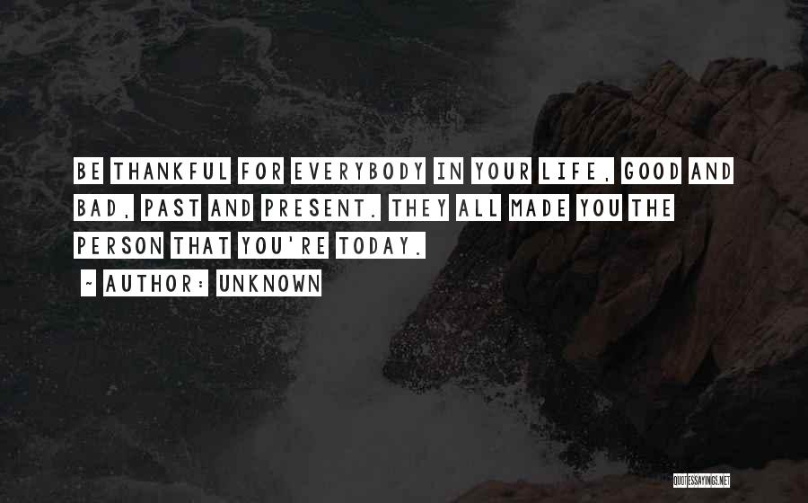Thankful In Life Quotes By Unknown