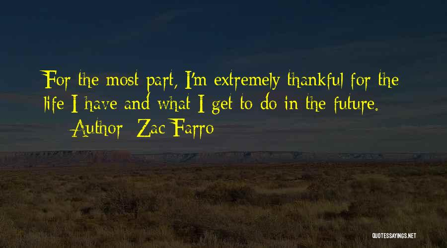 Thankful In Life Quotes By Zac Farro