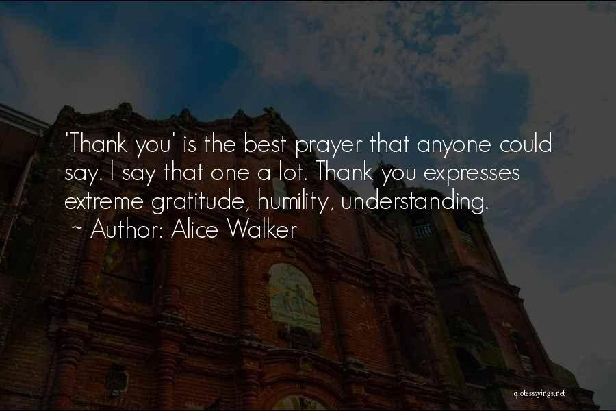 Thankful Quotes By Alice Walker