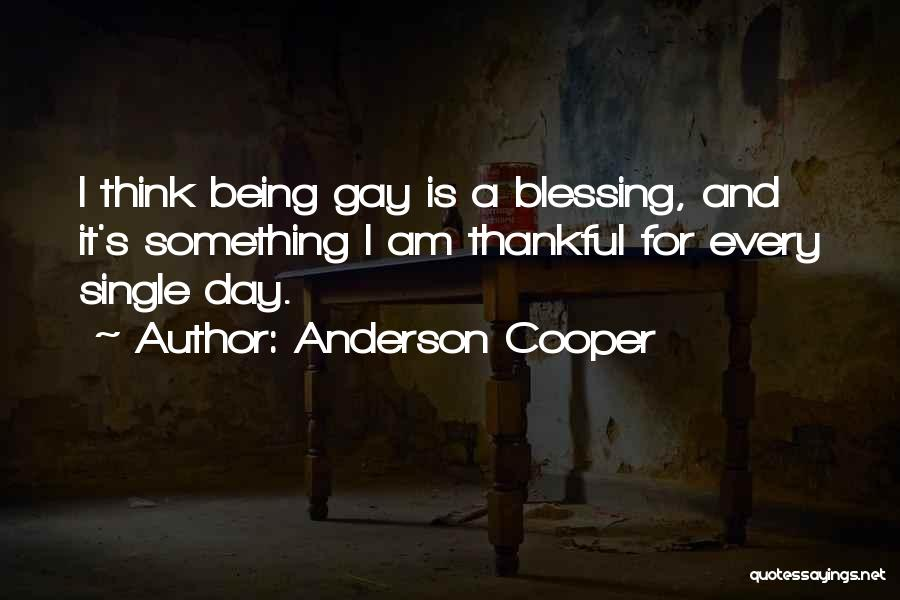 Thankful Quotes By Anderson Cooper