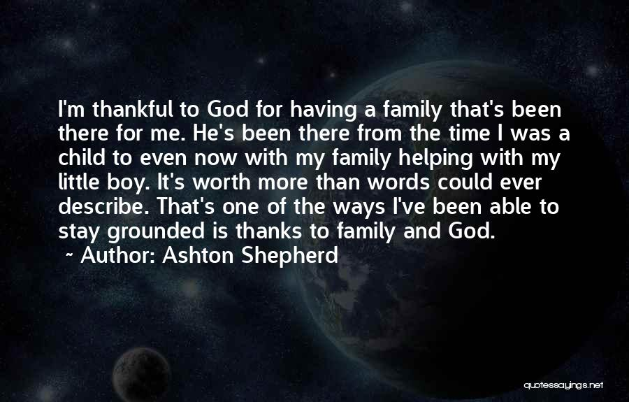 Thankful Quotes By Ashton Shepherd