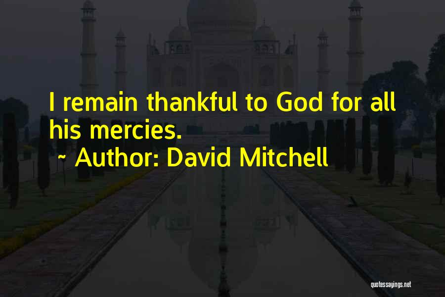 Thankful Quotes By David Mitchell