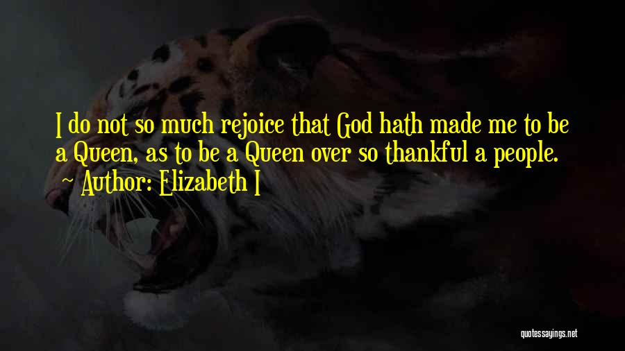 Thankful Quotes By Elizabeth I