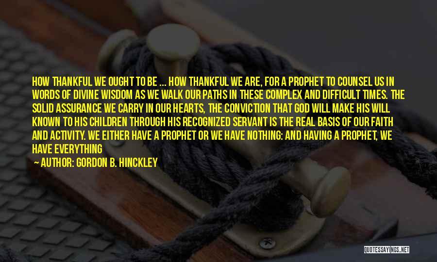 Thankful Quotes By Gordon B. Hinckley