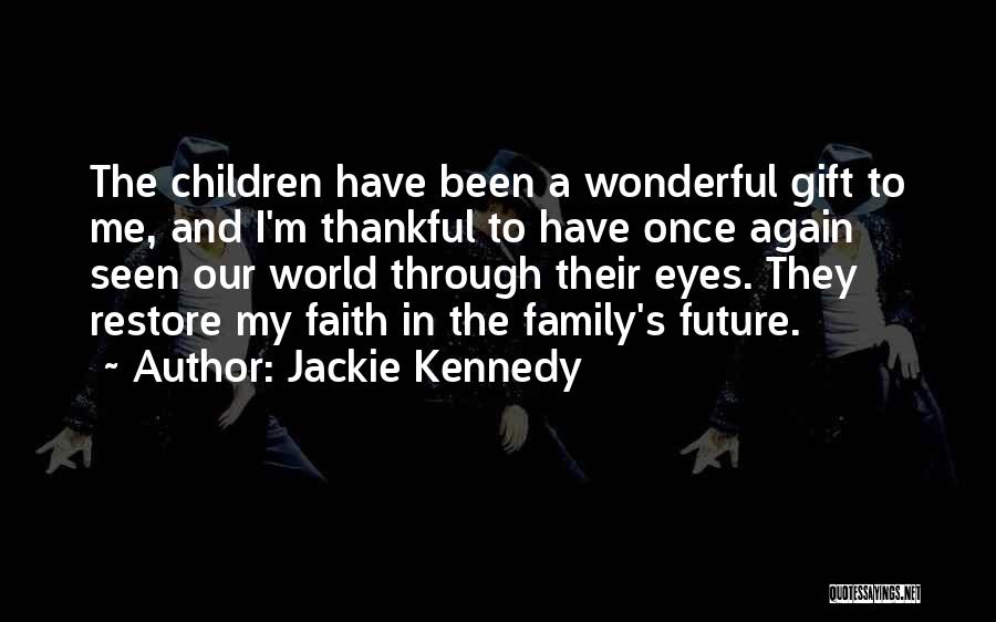 Thankful Quotes By Jackie Kennedy