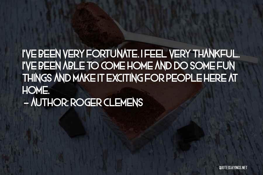 Thankful Quotes By Roger Clemens