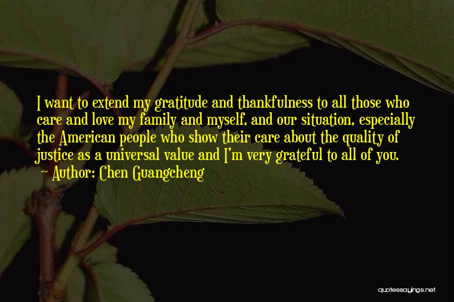 Thankfulness And Love Quotes By Chen Guangcheng