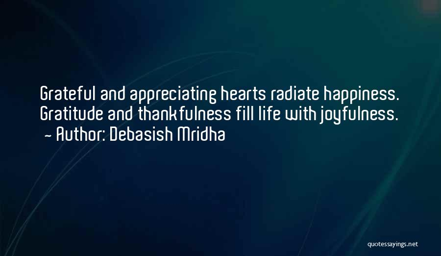Thankfulness And Love Quotes By Debasish Mridha