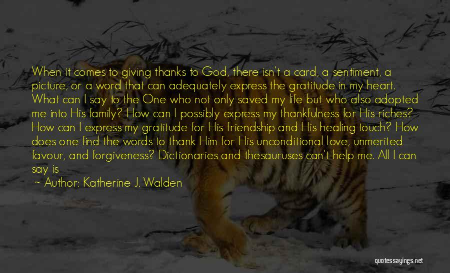 Thankfulness And Love Quotes By Katherine J. Walden