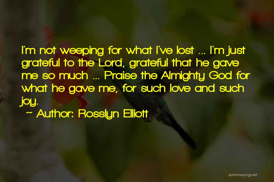 Thankfulness And Love Quotes By Rosslyn Elliott