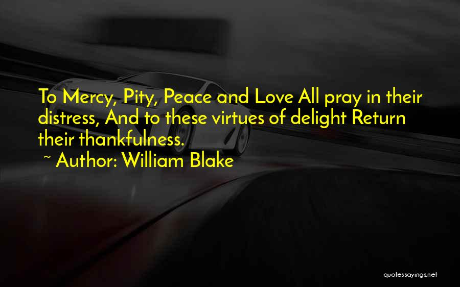 Thankfulness And Love Quotes By William Blake
