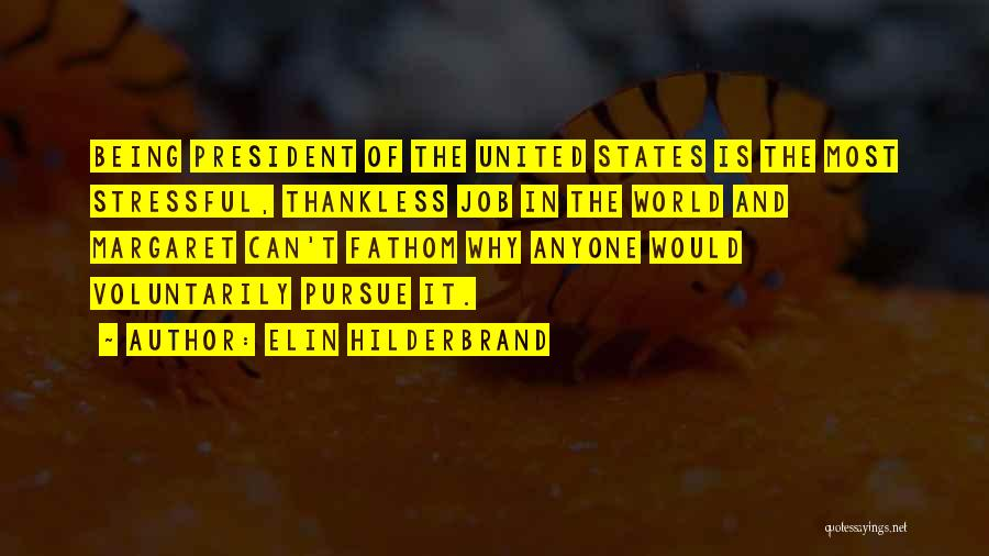 Thankless World Quotes By Elin Hilderbrand