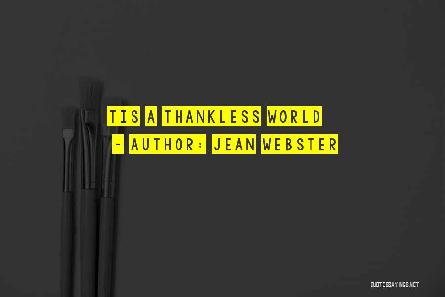 Thankless World Quotes By Jean Webster