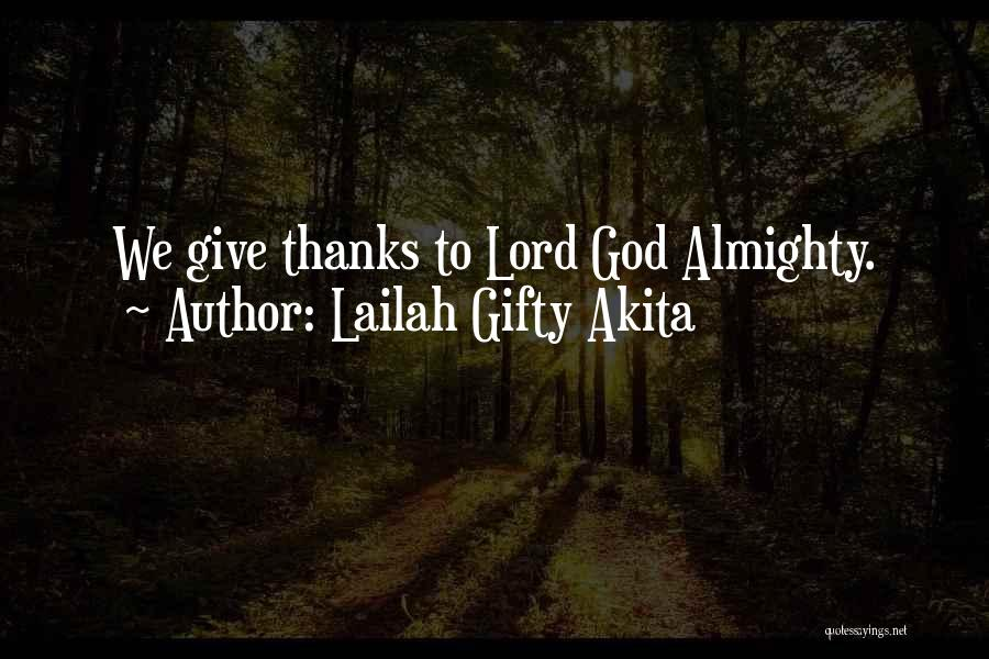 Thanks Almighty Quotes By Lailah Gifty Akita