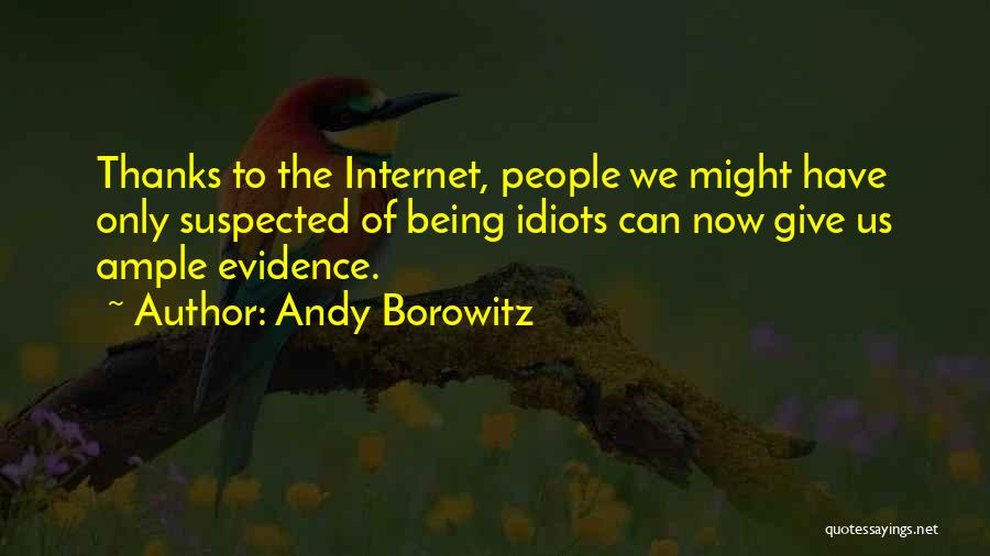Thanks For Being Who You Are Quotes By Andy Borowitz