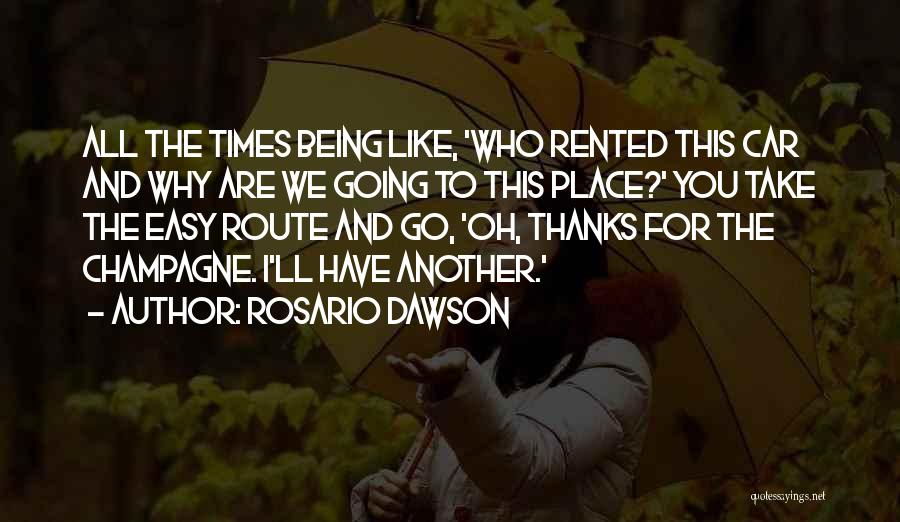 Thanks For Being Who You Are Quotes By Rosario Dawson