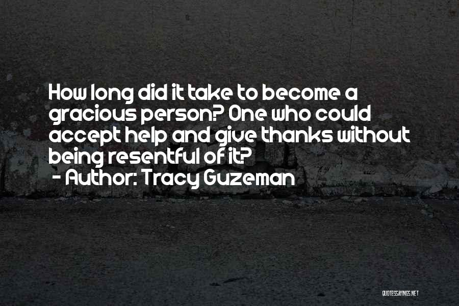 Thanks For Being Who You Are Quotes By Tracy Guzeman