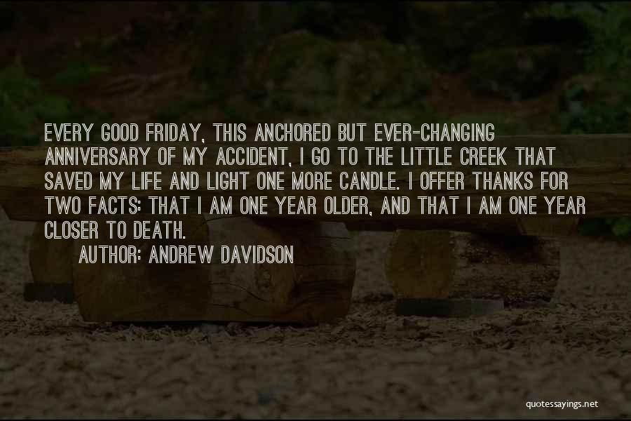 Thanks For Changing My Life Quotes By Andrew Davidson