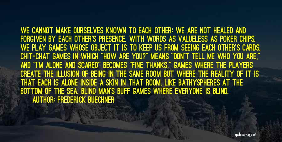 Thanks For Everyone Quotes By Frederick Buechner