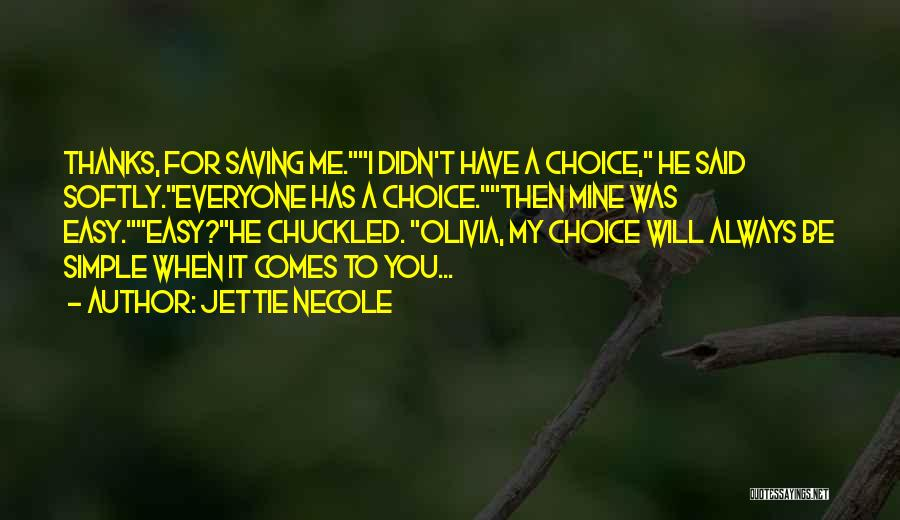 Thanks For Everyone Quotes By Jettie Necole