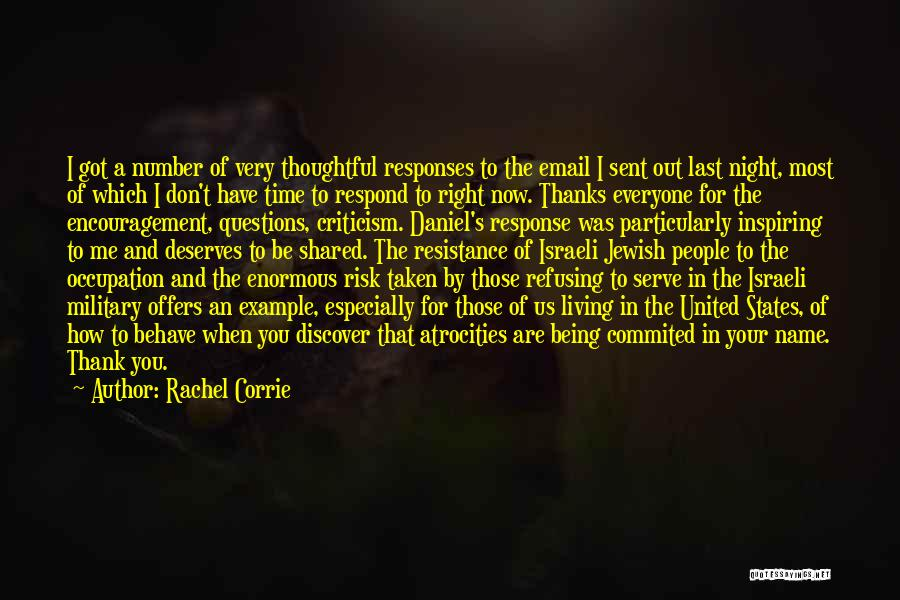 Thanks For Everyone Quotes By Rachel Corrie
