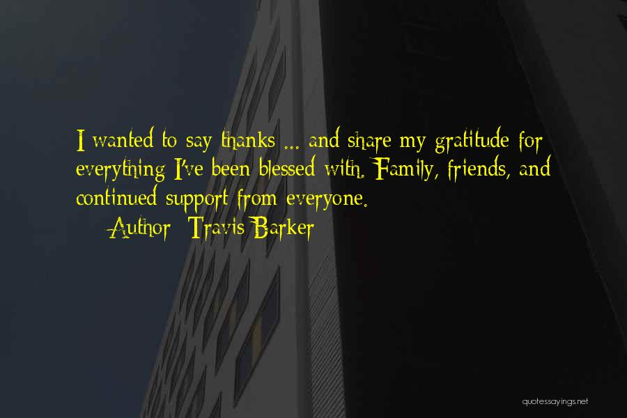 Thanks For Everyone Quotes By Travis Barker