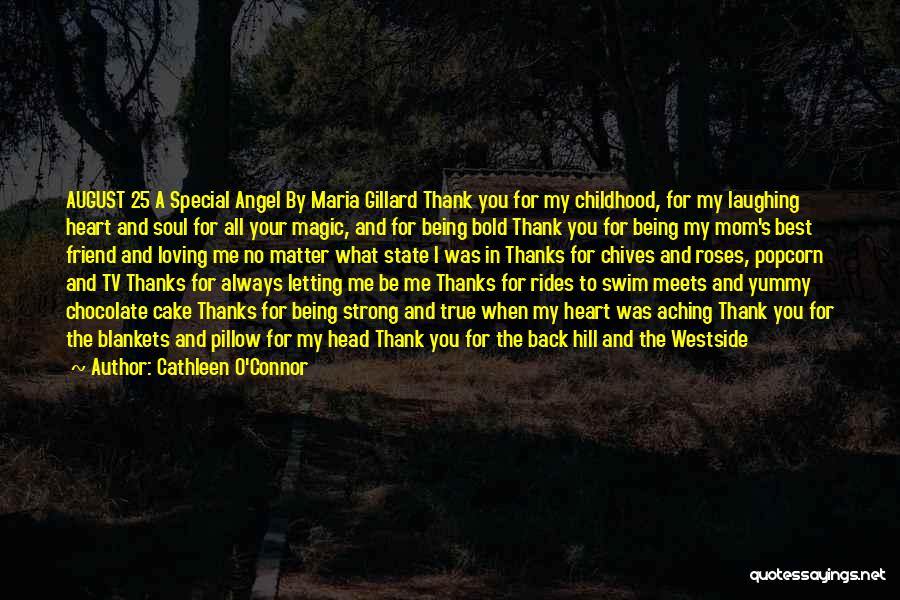 Thanks For Not Being There Quotes By Cathleen O'Connor