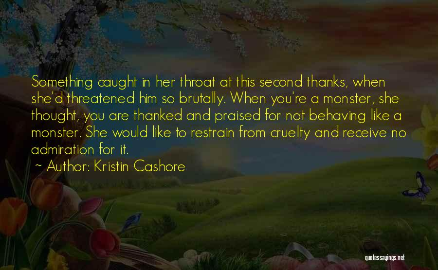 Thanks For Not Being There Quotes By Kristin Cashore