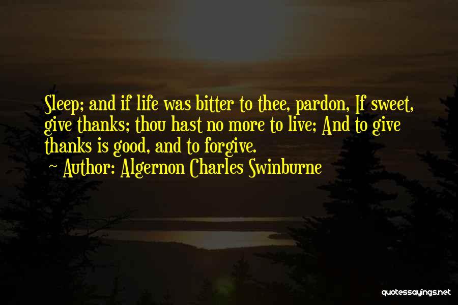 Thanks Quotes By Algernon Charles Swinburne