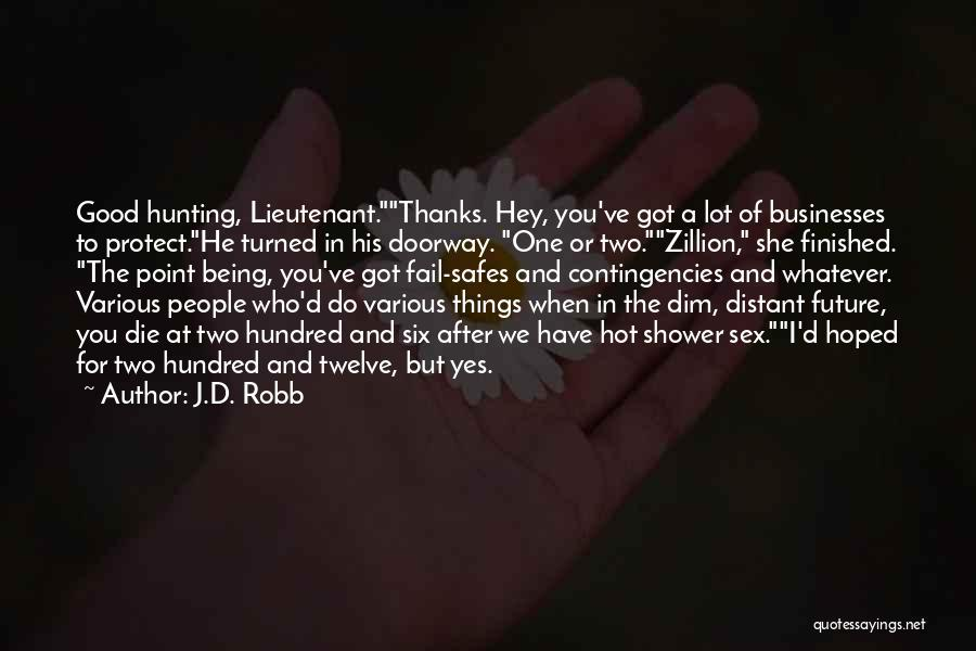Thanks Quotes By J.D. Robb