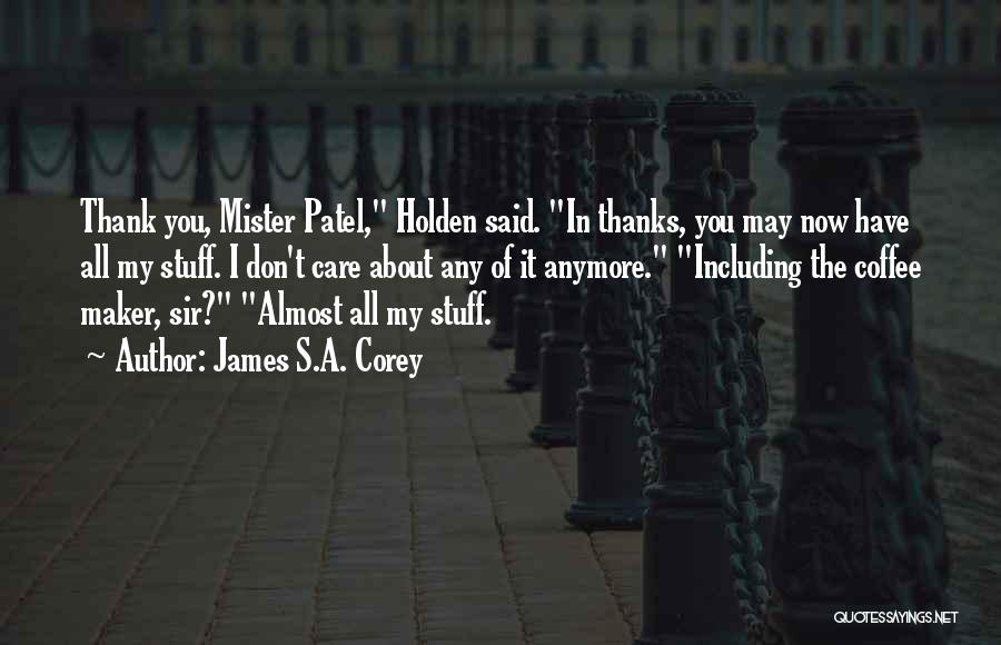 Thanks Quotes By James S.A. Corey