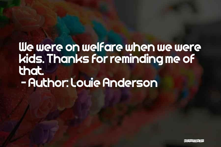 Thanks Quotes By Louie Anderson
