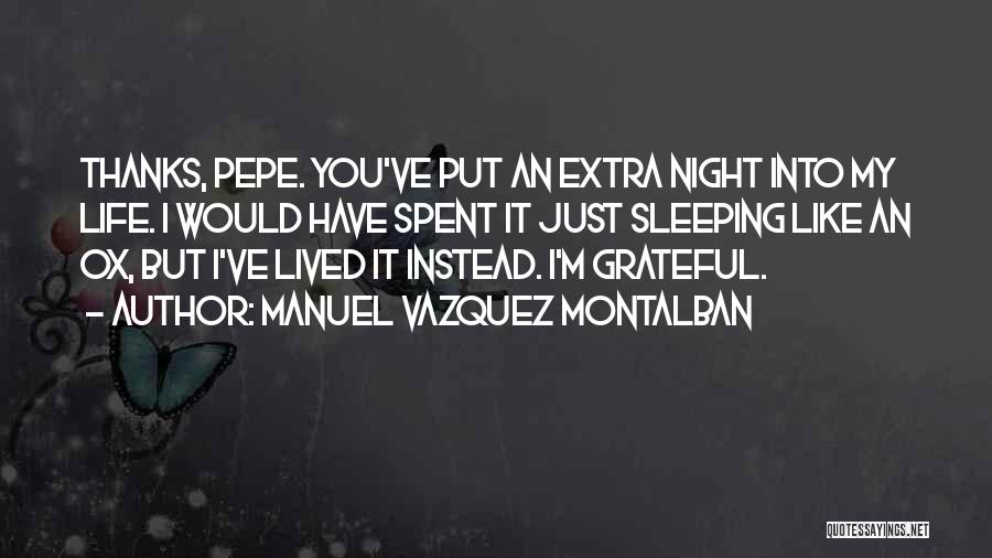 Thanks Quotes By Manuel Vazquez Montalban