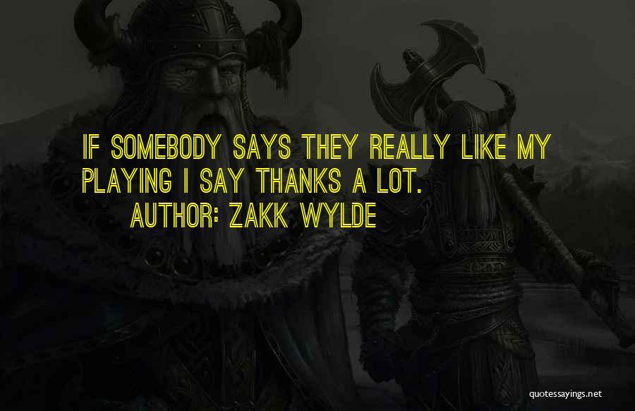 Thanks Quotes By Zakk Wylde