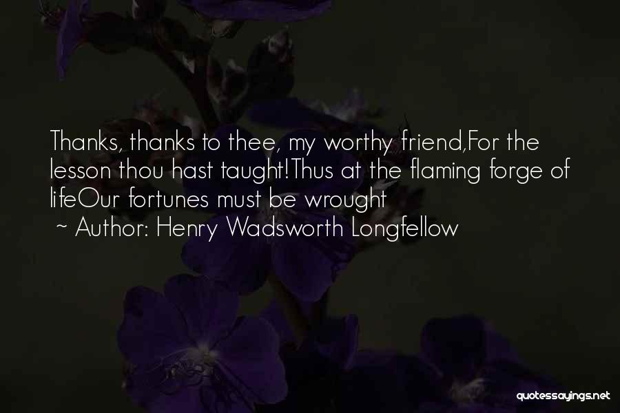 Thanks To You My Friend Quotes By Henry Wadsworth Longfellow