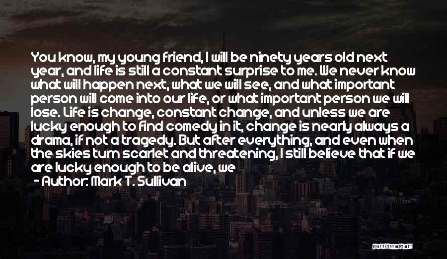 Thanks To You My Friend Quotes By Mark T. Sullivan