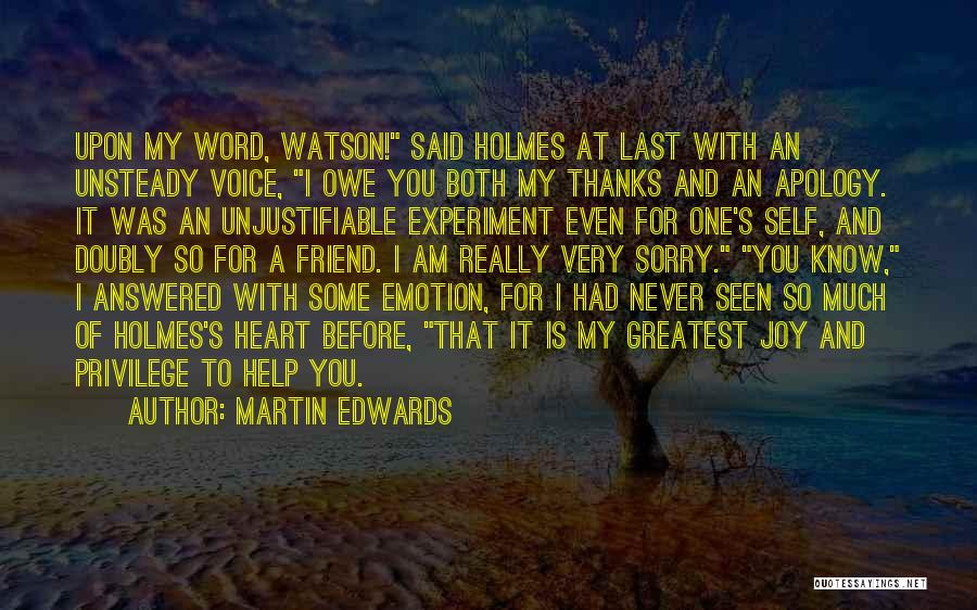 Thanks To You My Friend Quotes By Martin Edwards