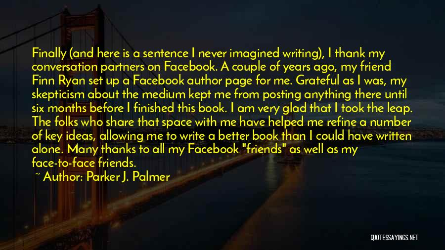 Thanks To You My Friend Quotes By Parker J. Palmer