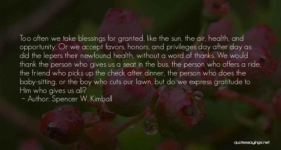 Thanks To You My Friend Quotes By Spencer W. Kimball