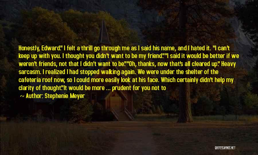 Thanks To You My Friend Quotes By Stephenie Meyer