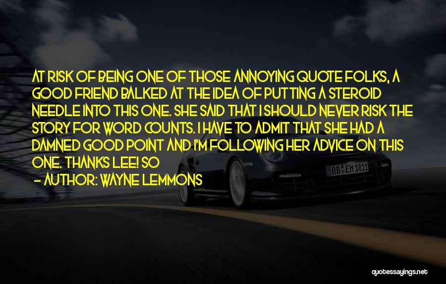 Thanks To You My Friend Quotes By Wayne Lemmons