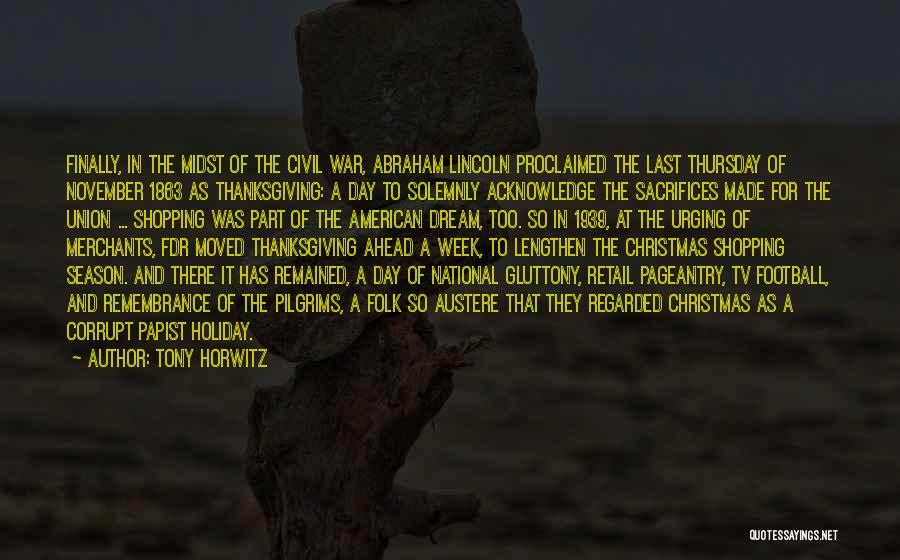 Thanksgiving Abraham Lincoln Quotes By Tony Horwitz