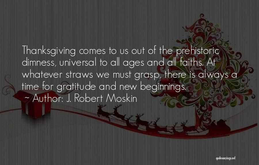 Thanksgiving And Gratitude Quotes By J. Robert Moskin