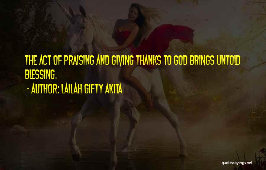 Thanksgiving And Gratitude Quotes By Lailah Gifty Akita