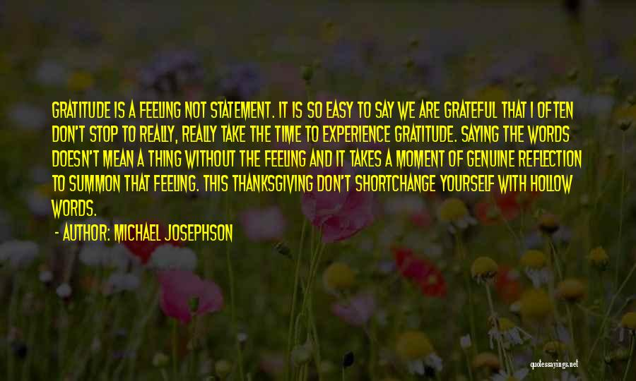 Thanksgiving And Gratitude Quotes By Michael Josephson