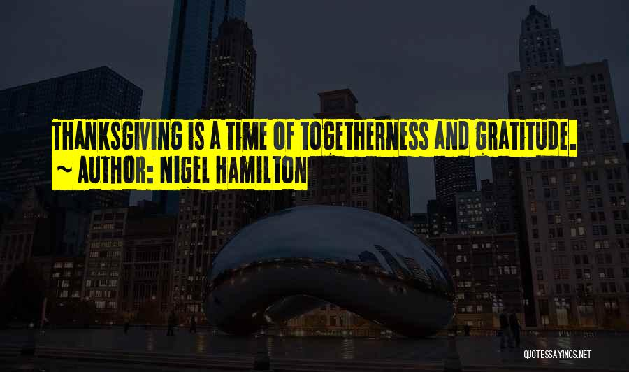 Thanksgiving And Gratitude Quotes By Nigel Hamilton