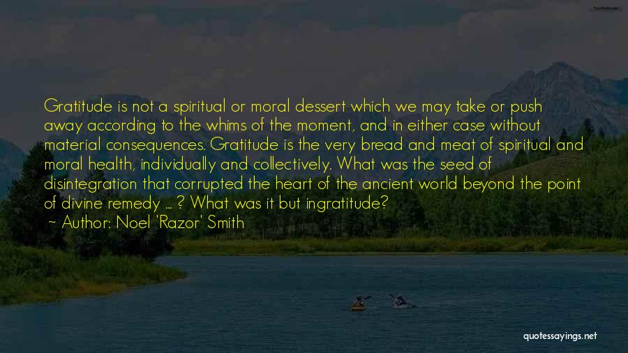 Thanksgiving And Gratitude Quotes By Noel 'Razor' Smith